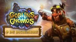 La expansión de Hearthstone, Goblins vs. Gnomos, llegará a Europa el día 9 de diciembre