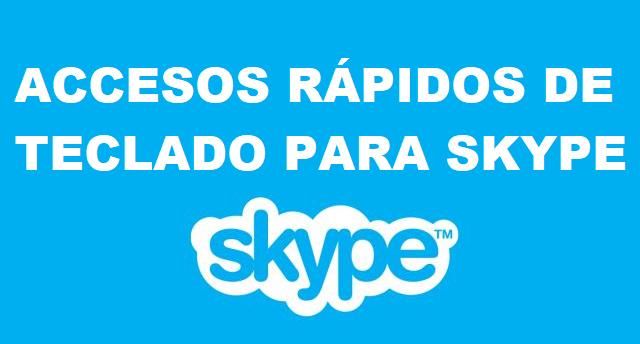 Accesos rápidos de Skype y cómo utilizarlos