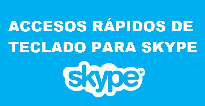 accesos rápidos skype